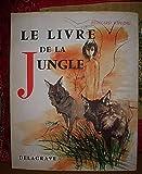 LE LIVRE DE LA JUNGLE.GRAND FORMAT.ILLUSTRATIONS DE PAUL DURAND. - DELAGRAVE