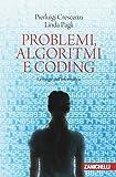 Problemi, algoritmi e coding. Le magie dell'informatica...