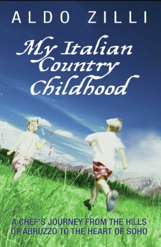 My Italian Country Childhood - A Chef's Journey From the Hills of Abruzzo to the Heart of Soho (English Edition)