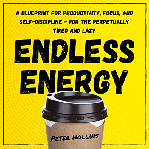 Endless Energy Audiobook By Peter Hollins cover art