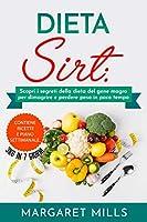 dieta sirt : scopri i segreti della dieta del gene magro per dimagrire e perdere peso in poco tempo. contiene ricette e piano settimanale. 3,5 in 7 giorni