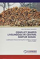 Sabahelkheir, A: CONFLICT SHAPED LIVELIHOODS IN CENTRAL DARF