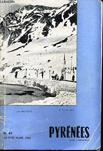 PYRENEES - N°49 - JAN-MARS 1962 / pour l'etude scientifique du climatr de Pau - Une visite a la Salle de la Verna - Le chariot de Thespis au pied des pyrénées - La Glère etc...