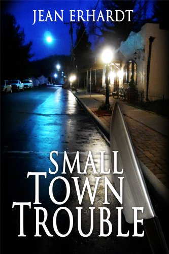 Book: Small Town Trouble by Jean Erhardt