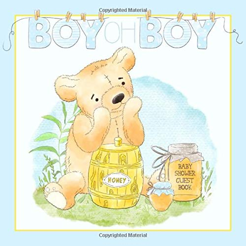 BOY OH BOY Baby Shower Guest Book: a beautiful keepsake notebook for guests to write messages for baby as you celebrate their impending birth with ... Teddy Bear Cover Design in blue & yellow.