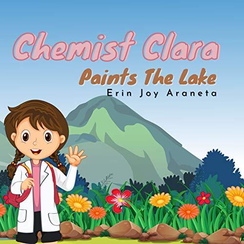 Chemist Clara Paints The Lake (Chemist Clara Adventures Book 1) (English Edition)