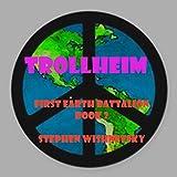 Trollheim (First Earth Battalion Book 2) (English Edition)