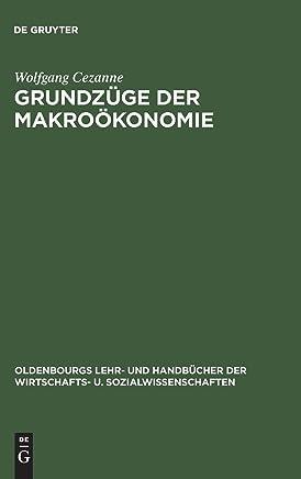Grundz�ge der Makro�konomie (Oldenbourgs Lehr- und Handb�cher der Wirtschafts- u. Sozialwissenschaften) : B�cher