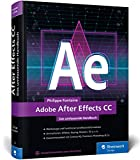 Adobe After Effects CC: Das umfassende Handbuch – Neuauflage 2019 - Philippe Fontaine