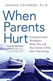 When Parents Hurt: Compassionate Strategies When You and Your Grown...