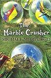 The Marble Crusher by Michael Morpurgo M.B.E.(2007-02-05) - Egmont UK - 01/01/2007