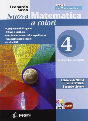 Nuova matematica a colori, Ediz. azzurra 4, con espansione online, per le scuole superiori.: Vol. 4