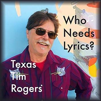 Who Needs Lyrics?