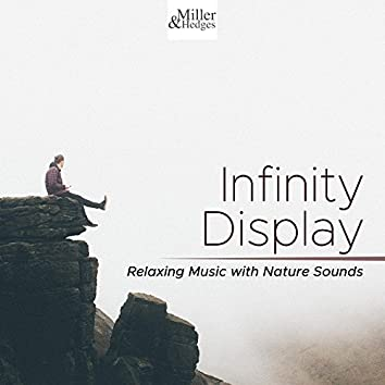 Infinity Display - Relaxing Music with Nature Sounds to Relax your Body and Mind