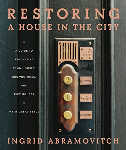 Price comparison product image Restoring a House in the City: A Guide to Renovating Townhouses,  Brownstones,  and Row Houses wth Great Style