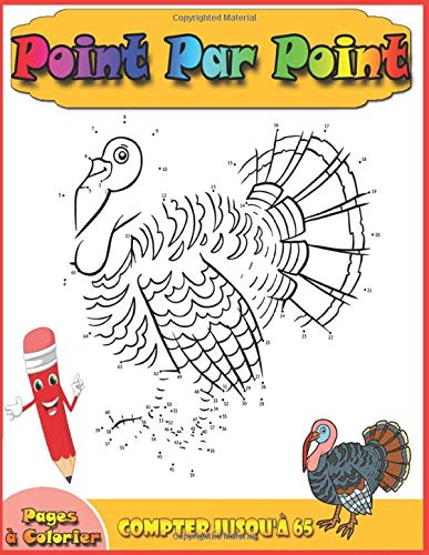 Point Par Point: Compter jusqu'à 65 : Livre pour Apprendre, Cahier d'Activités, Coloriages, 110 puzzles inspirants et amusants point par point Pour ... garçons et les filles 3-8 (French Edition)