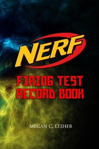 NERF FIRING TEST RECORD BOOK Version 1.3.4: Nerf Guns Attachments: 12