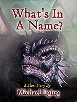 What's In A Name?: Tales from the Lost Horizon (Tales of the Lost Horizon) by [Michael Eging]