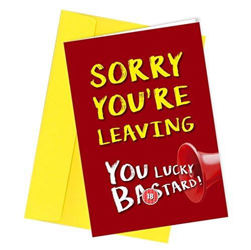 # 109Sorry you' re lasciando biglietto d' auguri divertente/humour/ufficio/lavoro/lasciare Cheeky...