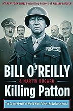 Killing Patton: The Strange Death of World War II's Most Audacious General (Bill O'Reilly's Killing Series) PDF