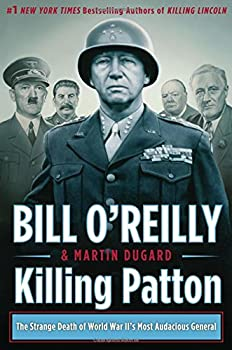 Hardcover Killing Patton : The Strange Death of World War II's Most Audacious General Book