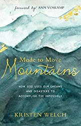 Made to Move Mountains by Kristen Welch