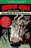 Horror Gems, Vol. Seventeen, The Best of Weird Tales, 1923, Pt. Two