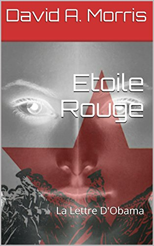 Etoile Rouge: La Lettre D'Obama (French Edition)