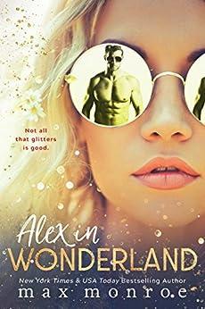 Alex in Wonderland (Twisted Fairytales Book 1) by [Max Monroe]