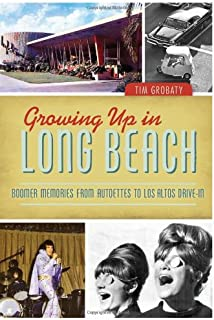 Growing Up in Long Beach: Boomer Memories from Autoettes to Los Altos Drive-In