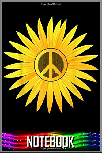 Notebook: Peace Love Sunflower Cute Sun Helianthus Gift notebook 100 pages 6x9 inch by XUXX Niz