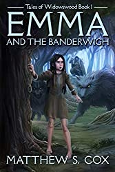 Emma and the Banderwigh (Tales of Widowswood)