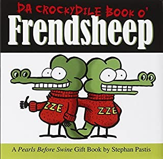 Da Crockydile Book o' Frendsheep: A Pearls Before Swine Gift Book (Pearls Before Swine Collection)
