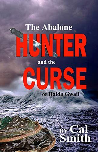 The Abalone Hunter and the Curse of Haida Gwaii