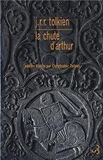 La chute d'Arthur de John Ronald Reuel Tolkien