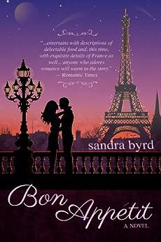 Bon Appetit: A Novel (French Twist Book 2) by [Sandra Byrd]