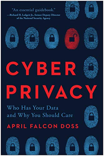 Compare Textbook Prices for Cyber Privacy: Who Has Your Data and Why You Should Care  ISBN 9781948836920 by Doss, April Falcon