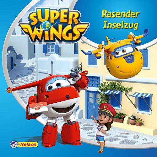 Maxi-Mini 52: Super Wings: Rasender Inselzug: Die Super Wings auf Santorin in Griechenland (Nelson Maxi-Mini)
