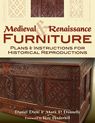 Medieval & Renaissance Furniture: Plans & Instructions for Historical Reproductions (English Edition)
