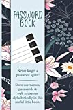Password Book: Internet Password Logbook with Tabs to Protect Usernames, Passwords and Taking