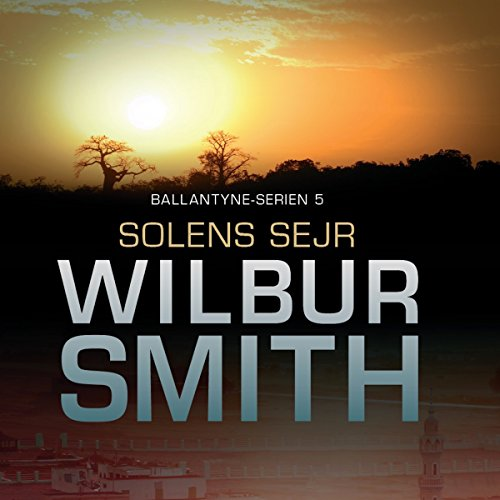Solens sejr     Ballantyne-serien 5              By:                                                                                                                                 Wilbur Smith                               Narrated by:                                                                                                                                 Fjord Trier Hansen                      Length: 22 hrs and 36 mins     Not rated yet     Overall 0.0