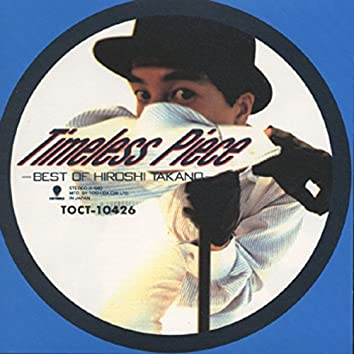 Timeless Piece -BEST OF HIROSHI TAKANO-