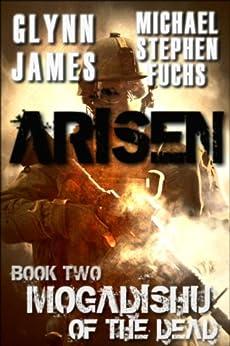 ARISEN, Book Two - Mogadishu of the Dead by [Glynn James, Michael Stephen Fuchs]