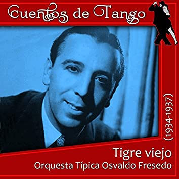 Tigre viejo (1934 - 1937)