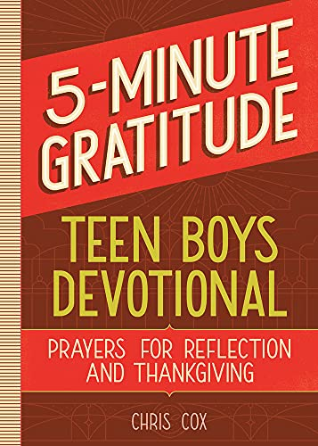 5-Minute Gratitude: Teen Boys Devotional: Prayers for Reflection and Thanksgiving