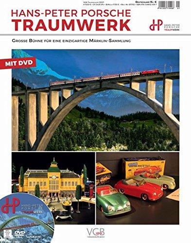 Hans-Peter Porsche TraumWerk - Große Bühne für eine einzigartige Märklin-Sammlung - VGB-Traumanlagen 1-2017