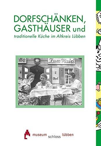 Dorfschänken, Gasthäuser und traditionelle Küche: im Altkreis Lübben