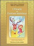 L'Oracle de l'enfant intérieur - Se reconnecter et prendre soin de son enfant intérieur. Avec 60 cartes couleur et une pochette satinée