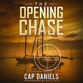 The Opening Chase: A Chase Fulton Novel      Chase Fulton Series              By:                                                                                                                                 Cap Daniels                               Narrated by:                                                                                                                                 Kyle Tait                      Length: 10 hrs and 18 mins     148 ratings     Overall 4.2