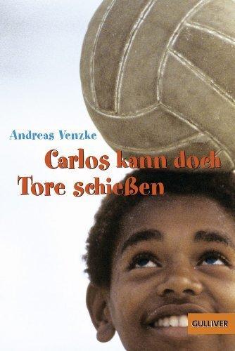 Carlos kann doch Tore schießen (Gulliver) von Andreas Venzke (31. März 2014) Taschenbuch